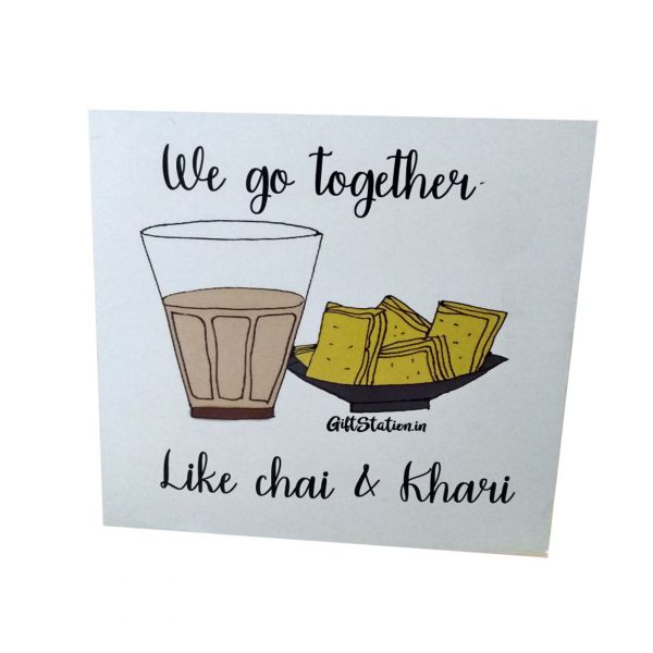 We go together like Chai and Khari